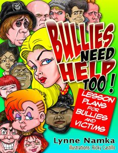 Bullies Need Help Too! - Lynne Namka
