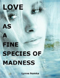Love As a Fine Species of Madness